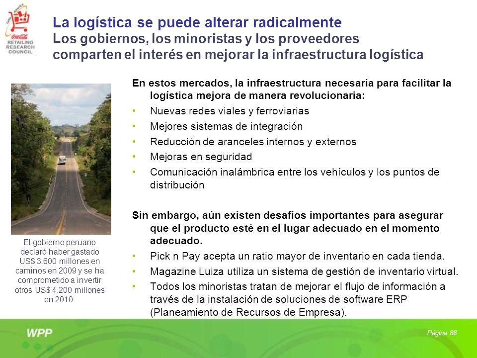 La logística se puede alterar radicalmente Los gobiernos, los minoristas y los proveedores comparten el interés en mejorar la infraestructura logística