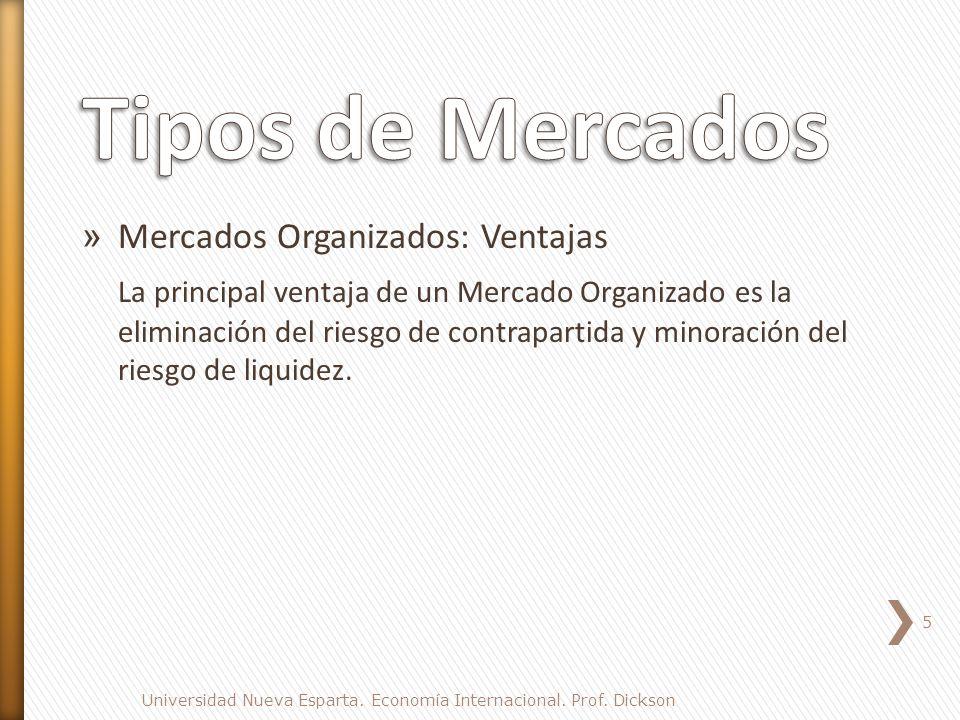 Tipos de Mercados Mercados Organizados: Ventajas
