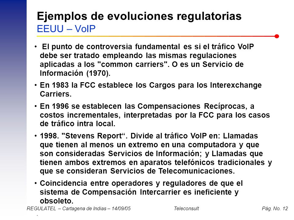 Ejemplos de evoluciones regulatorias EEUU – VoIP