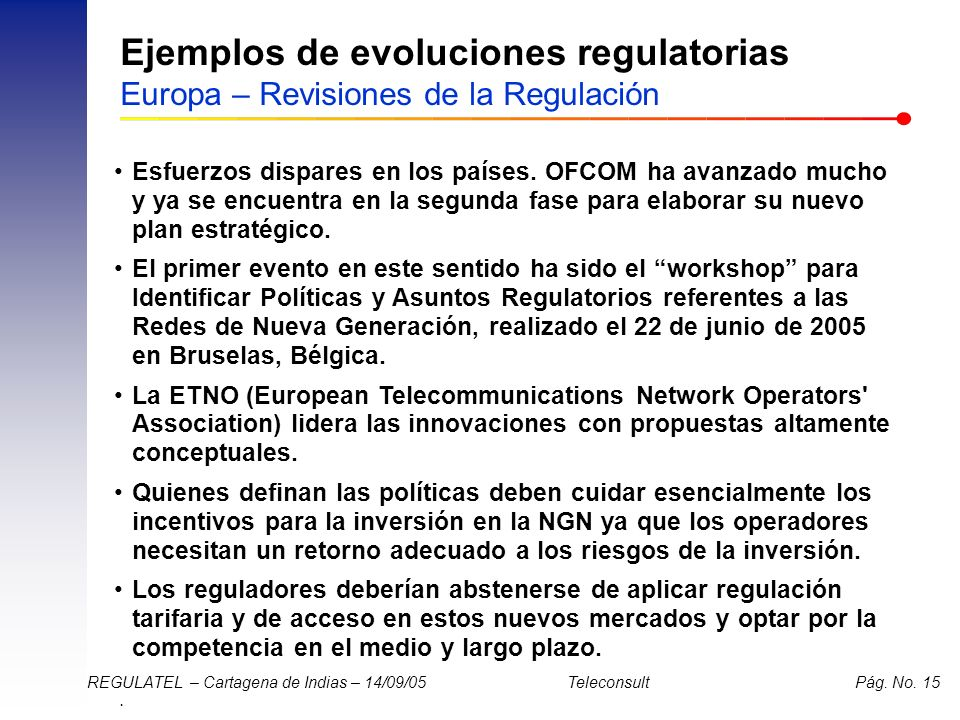 Ejemplos de evoluciones regulatorias Europa – Revisiones de la Regulación