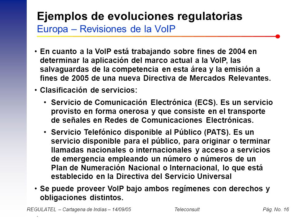 Ejemplos de evoluciones regulatorias Europa – Revisiones de la VoIP