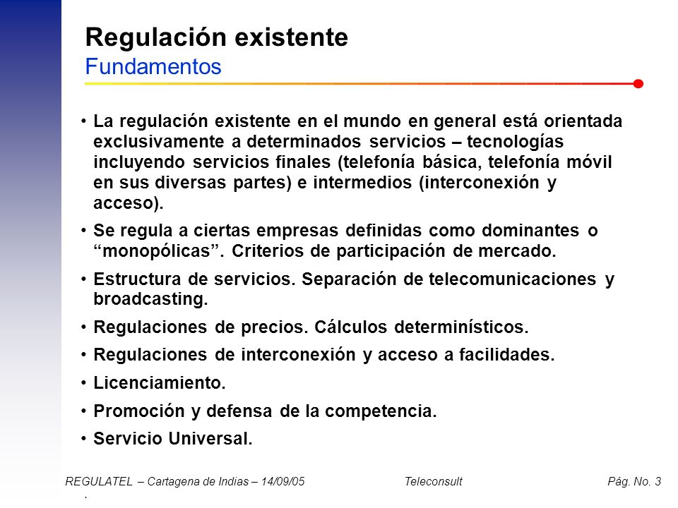 Regulación existente Fundamentos