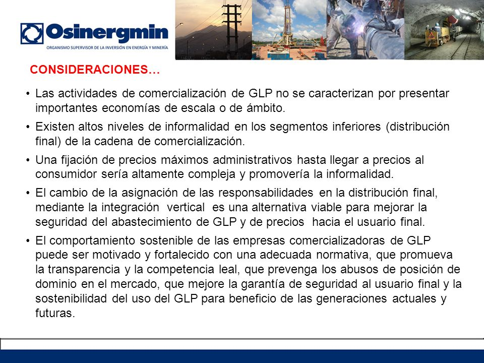 CONSIDERACIONES… Las actividades de comercialización de GLP no se caracterizan por presentar importantes economías de escala o de ámbito.