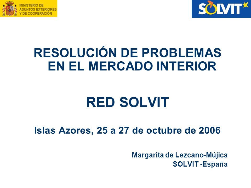 RED SOLVIT RESOLUCIÓN DE PROBLEMAS EN EL MERCADO INTERIOR