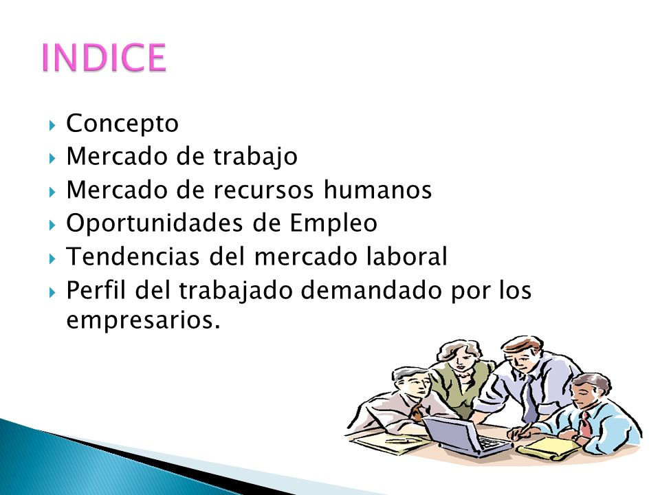 INDICE Concepto Mercado de trabajo Mercado de recursos humanos