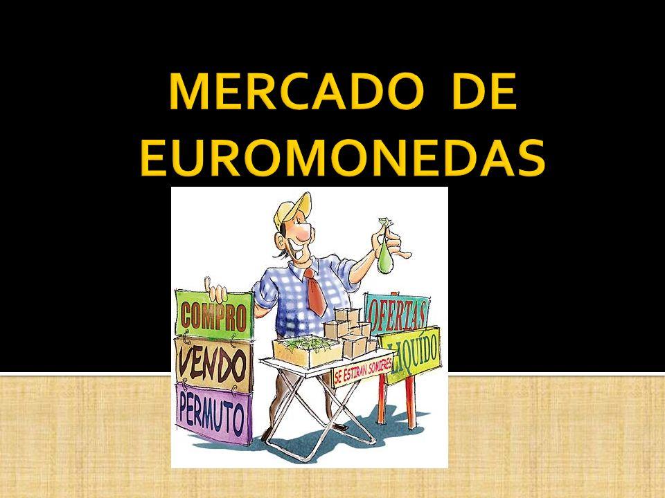 MERCADO DE EUROMONEDAS