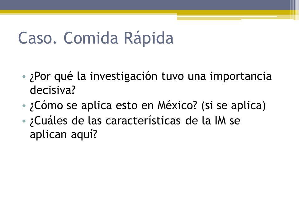 Caso. Comida Rápida ¿Por qué la investigación tuvo una importancia decisiva ¿Cómo se aplica esto en México (si se aplica)