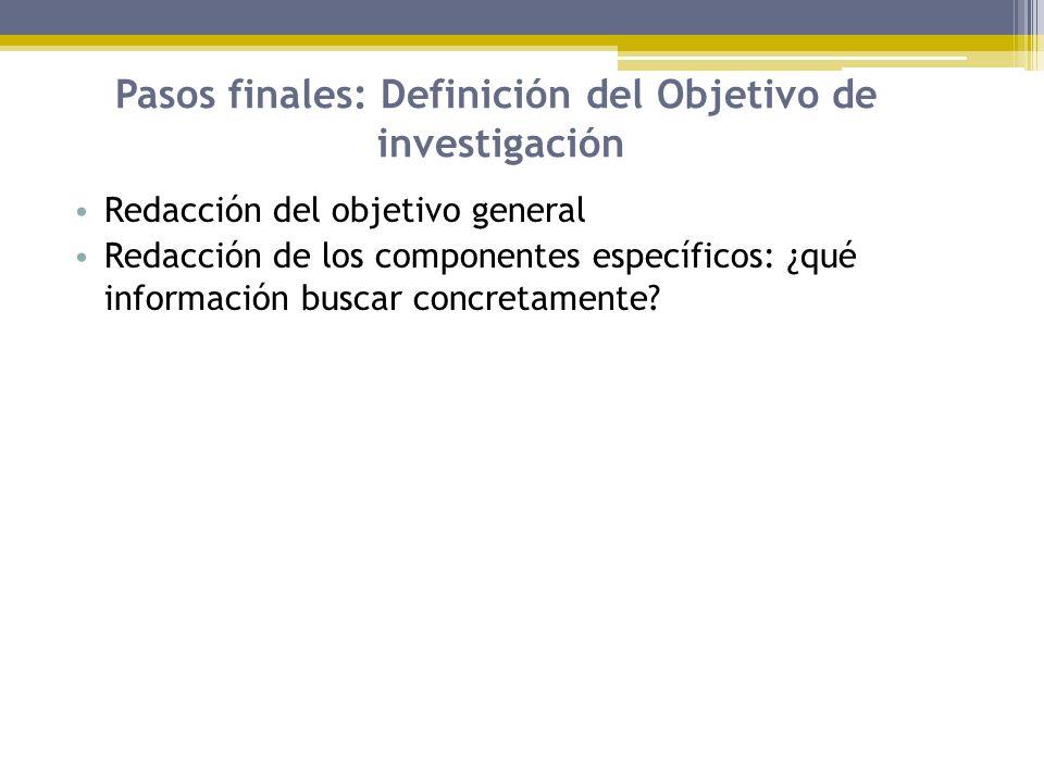 Pasos finales: Definición del Objetivo de investigación