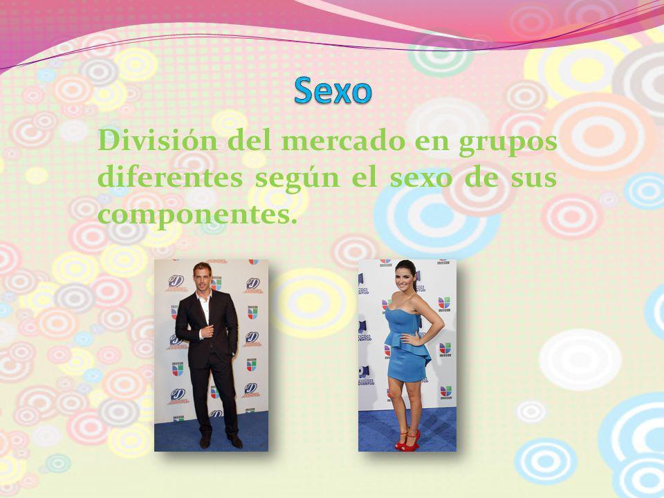 Sexo División del mercado en grupos diferentes según el sexo de sus componentes.