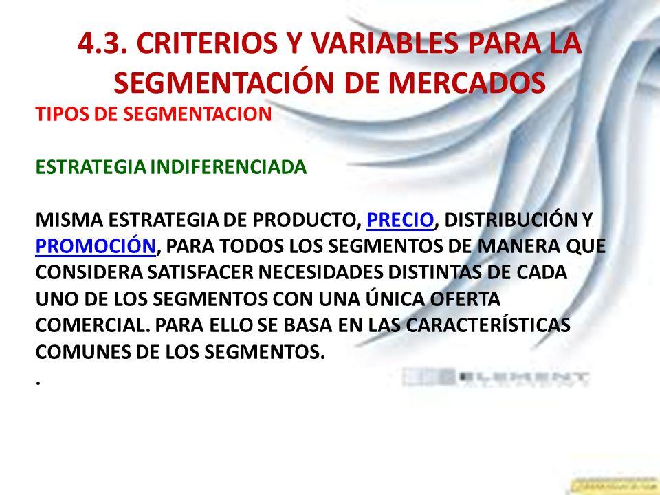 4.3. CRITERIOS Y VARIABLES PARA LA SEGMENTACIÓN DE MERCADOS