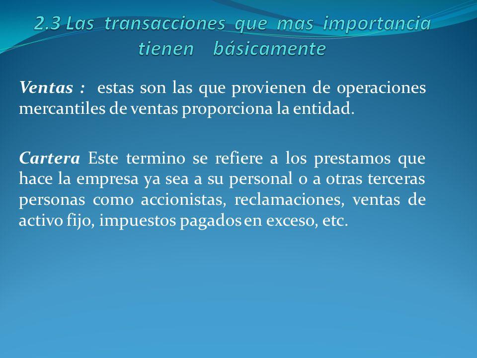 2.3 Las transacciones que mas importancia tienen básicamente