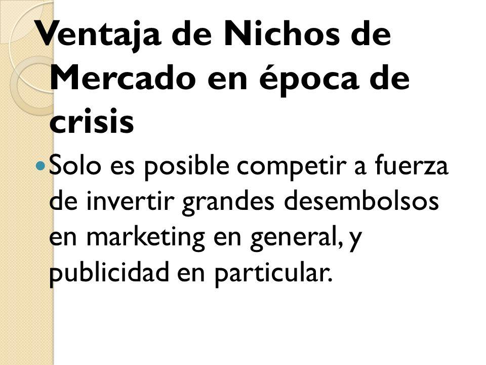 Ventaja de Nichos de Mercado en época de crisis