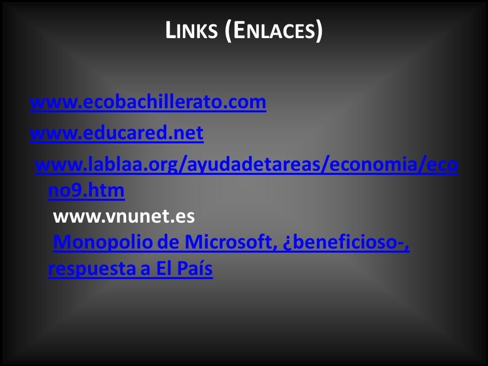 Links (Enlaces) www.ecobachillerato.com www.educared.net