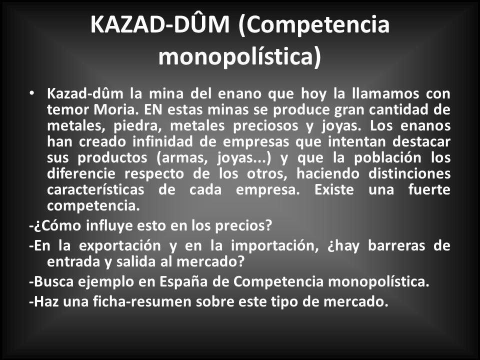 KAZAD-DÛM (Competencia monopolística)