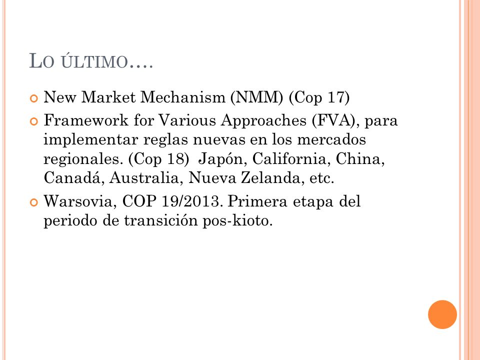 Lo último…. New Market Mechanism (NMM) (Cop 17)