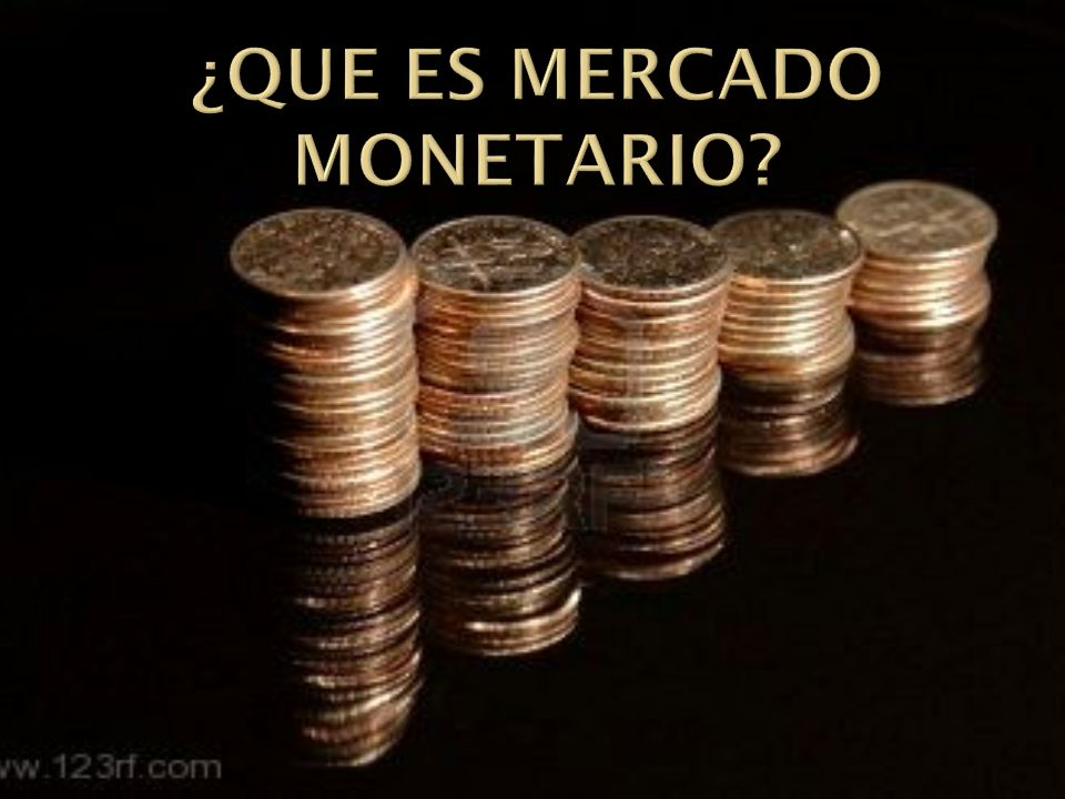¿Que es mercado monetario