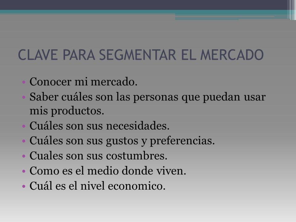CLAVE PARA SEGMENTAR EL MERCADO