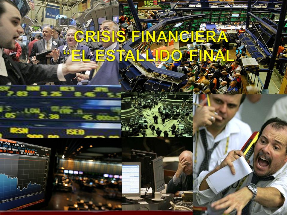 CRISIS FINANCIERA EL ESTALLIDO FINAL
