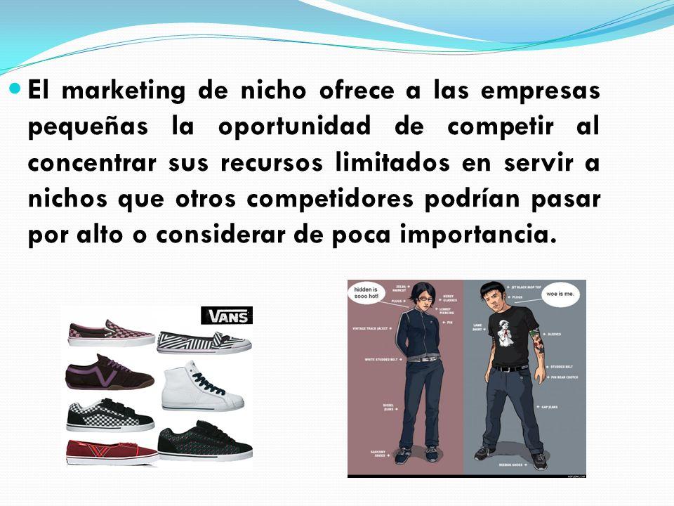 El marketing de nicho ofrece a las empresas pequeñas la oportunidad de competir al concentrar sus recursos limitados en servir a nichos que otros competidores podrían pasar por alto o considerar de poca importancia.