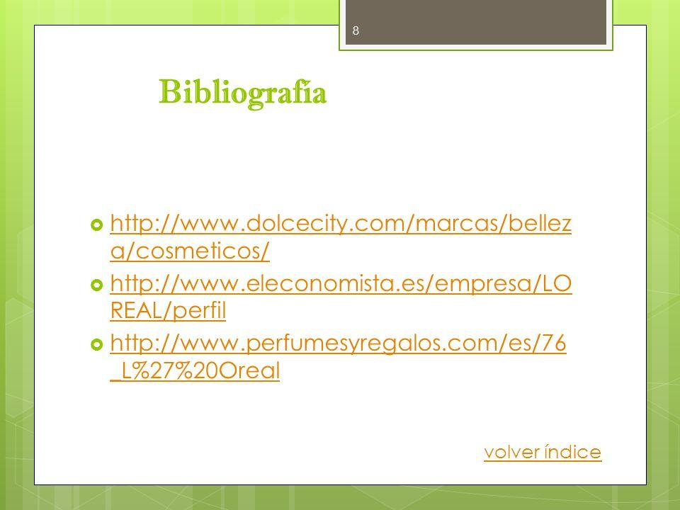 Bibliografía http://www.dolcecity.com/marcas/belleza/cosmeticos/