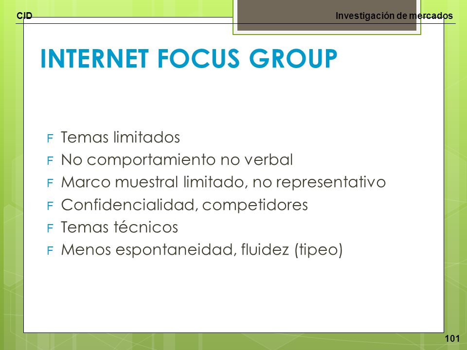 INTERNET FOCUS GROUP Temas limitados No comportamiento no verbal