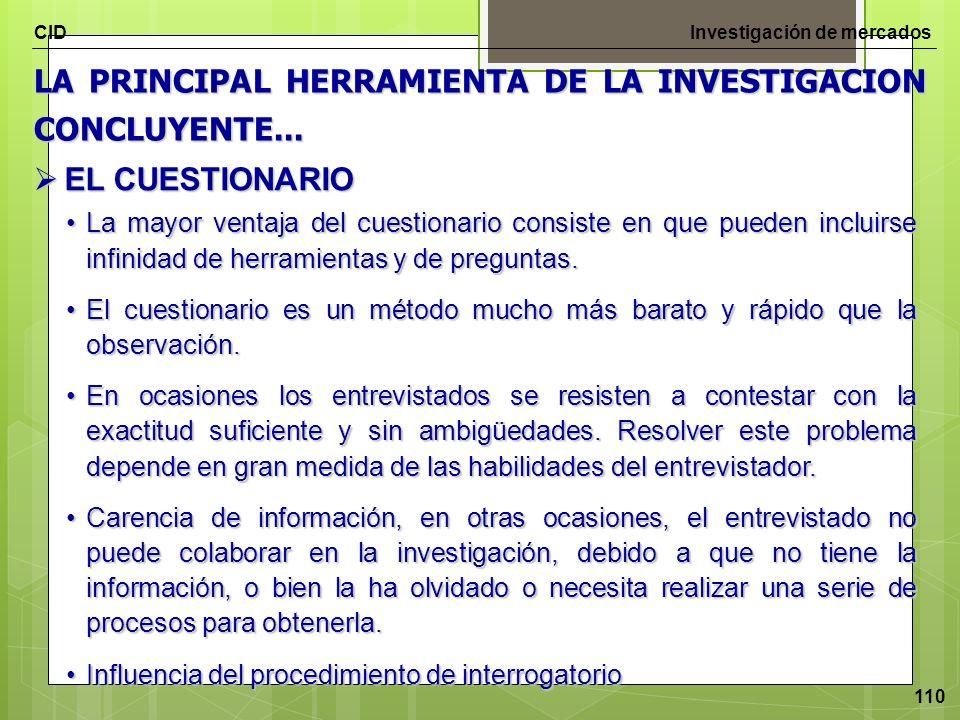 LA PRINCIPAL HERRAMIENTA DE LA INVESTIGACION CONCLUYENTE...