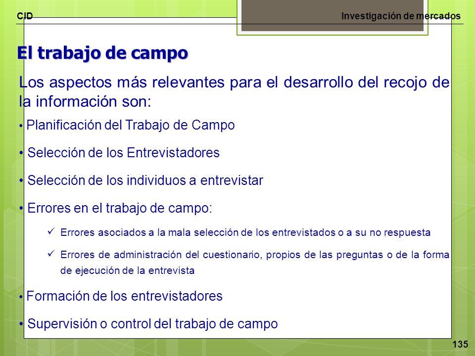 El trabajo de campo Los aspectos más relevantes para el desarrollo del recojo de la información son:
