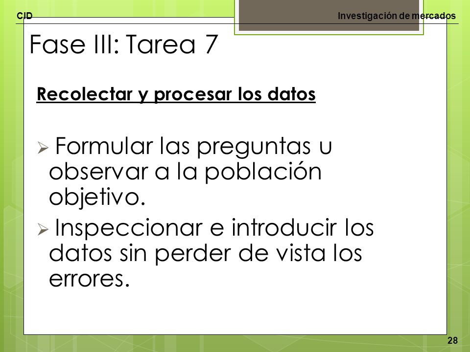 Fase III: Tarea 7 Recolectar y procesar los datos. Formular las preguntas u observar a la población objetivo.