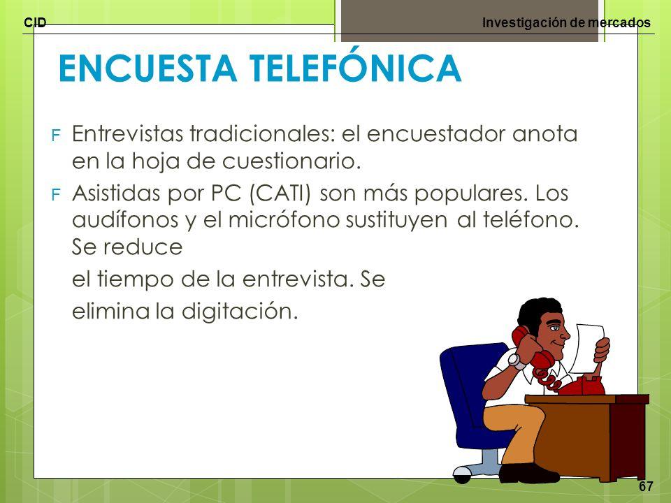 ENCUESTA TELEFÓNICA Entrevistas tradicionales: el encuestador anota en la hoja de cuestionario.