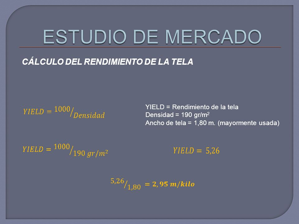 ESTUDIO DE MERCADO CÁLCULO DEL RENDIMIENTO DE LA TELA