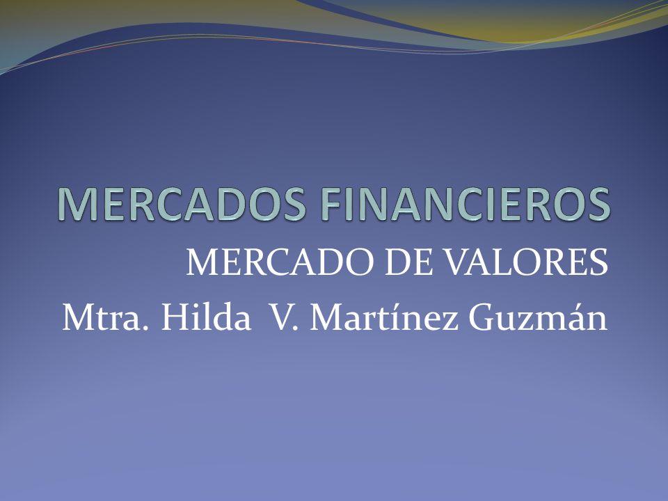 MERCADO DE VALORES Mtra. Hilda V. Martínez Guzmán