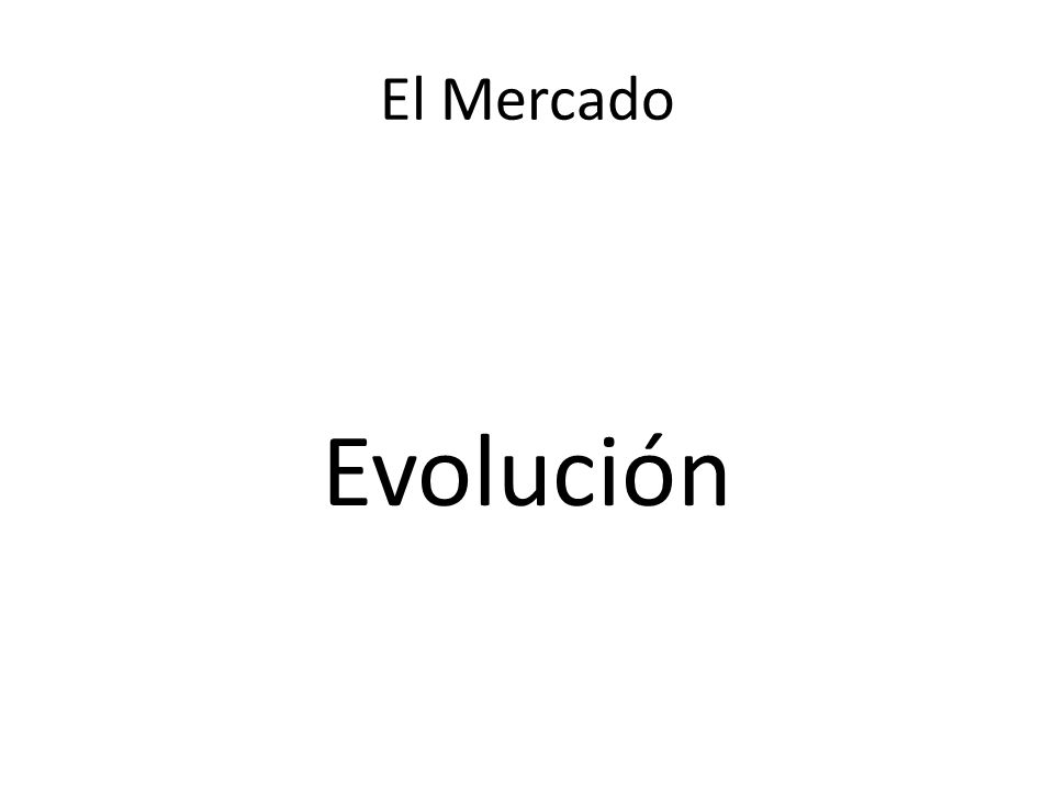 El Mercado Evolución