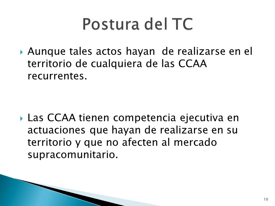 Postura del TC Aunque tales actos hayan de realizarse en el territorio de cualquiera de las CCAA recurrentes.