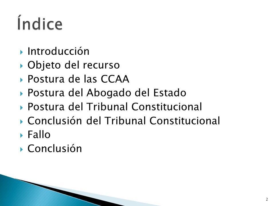 Índice Introducción Objeto del recurso Postura de las CCAA