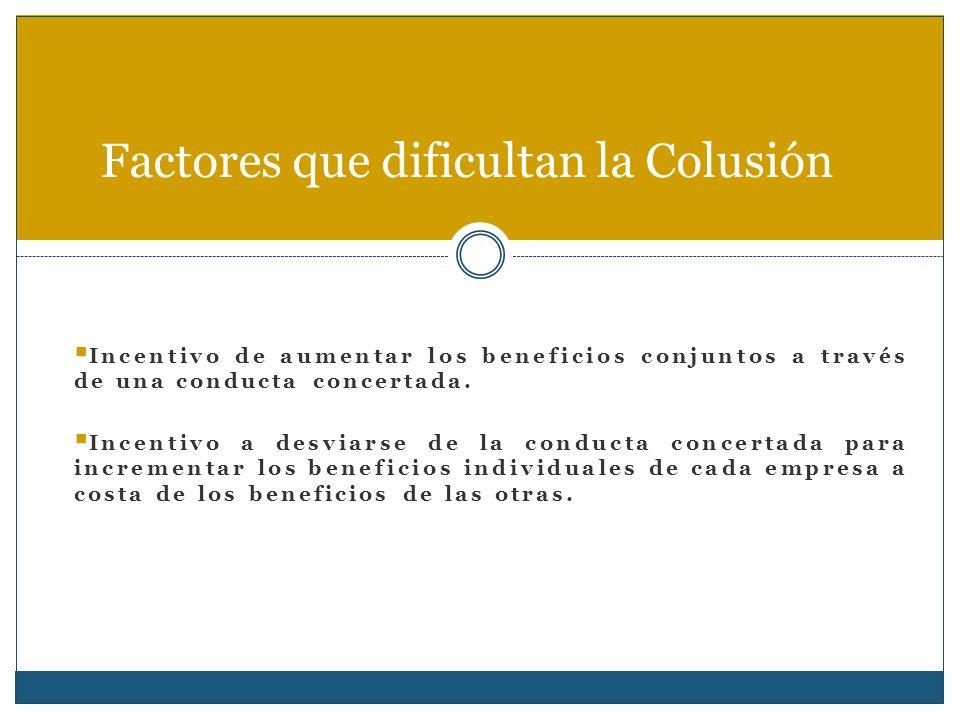 Factores que dificultan la Colusión