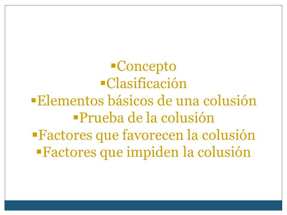 Elementos básicos de una colusión Prueba de la colusión