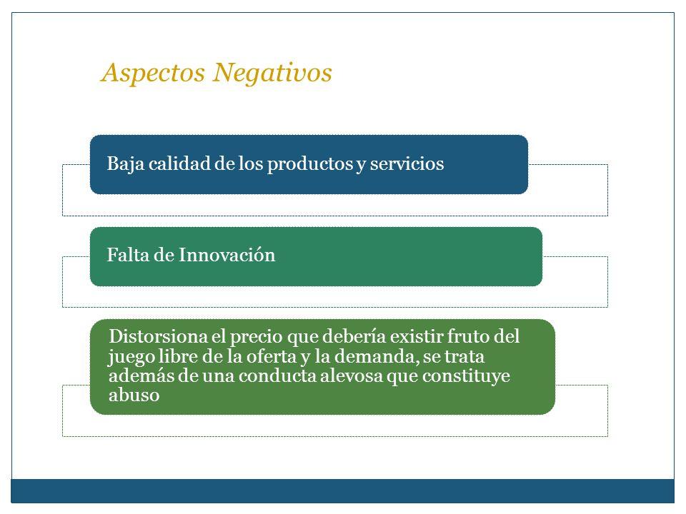 Aspectos Negativos Baja calidad de los productos y servicios. Falta de Innovación.