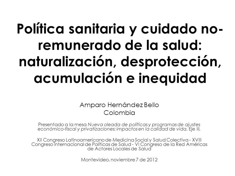 Política sanitaria y cuidado no-remunerado de la salud: naturalización, desprotección, acumulación e inequidad