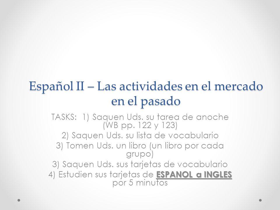 Español II – Las actividades en el mercado en el pasado