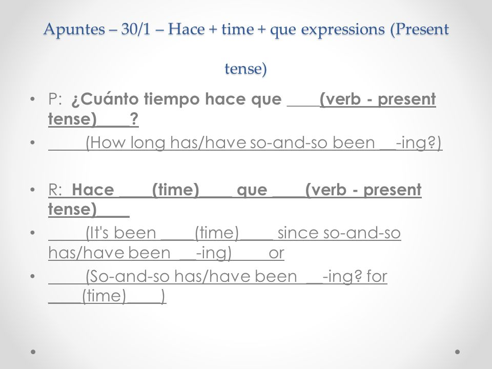 Apuntes – 30/1 – Hace + time + que expressions (Present tense)
