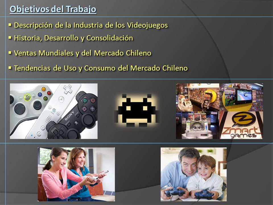 Objetivos del Trabajo Descripción de la Industria de los Videojuegos