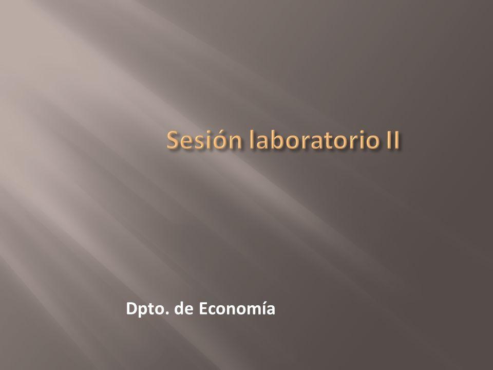 Sesión laboratorio II Dpto. de Economía