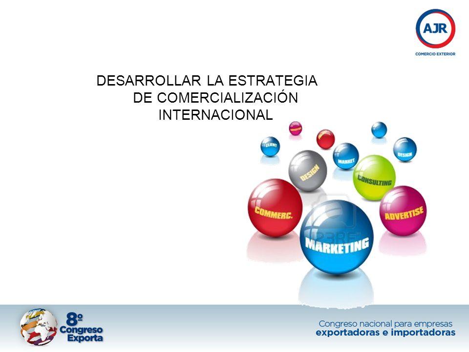 DESARROLLAR LA ESTRATEGIA DE COMERCIALIZACIÓN INTERNACIONAL