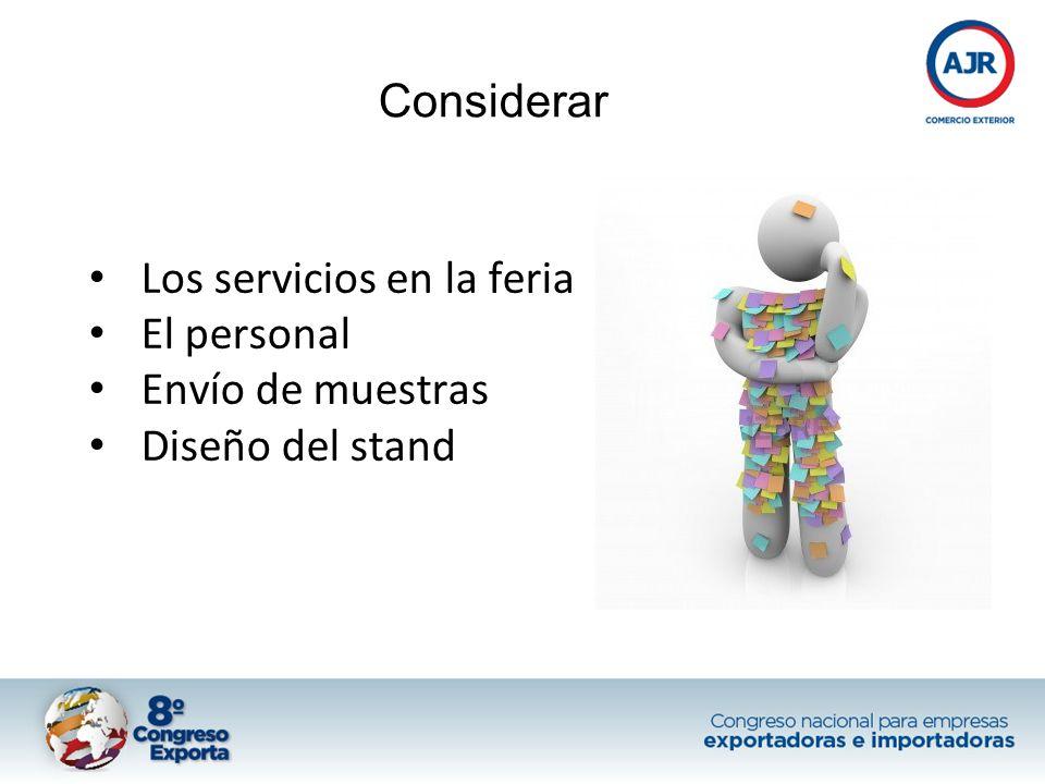 Considerar Los servicios en la feria El personal Envío de muestras Diseño del stand