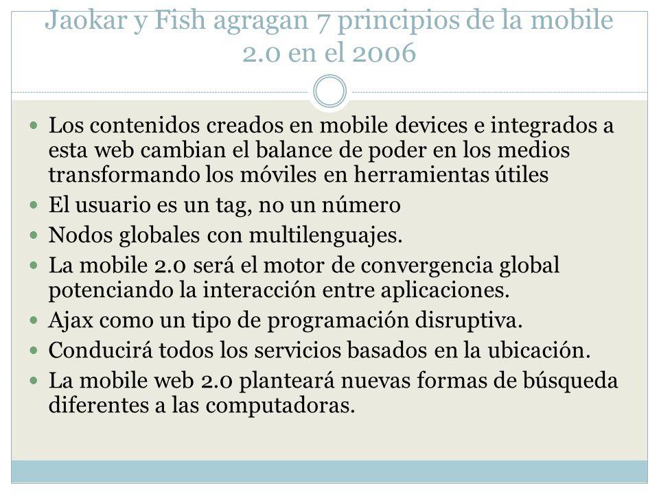 Jaokar y Fish agragan 7 principios de la mobile 2.0 en el 2006