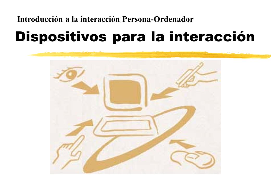 Dispositivos para la interacción