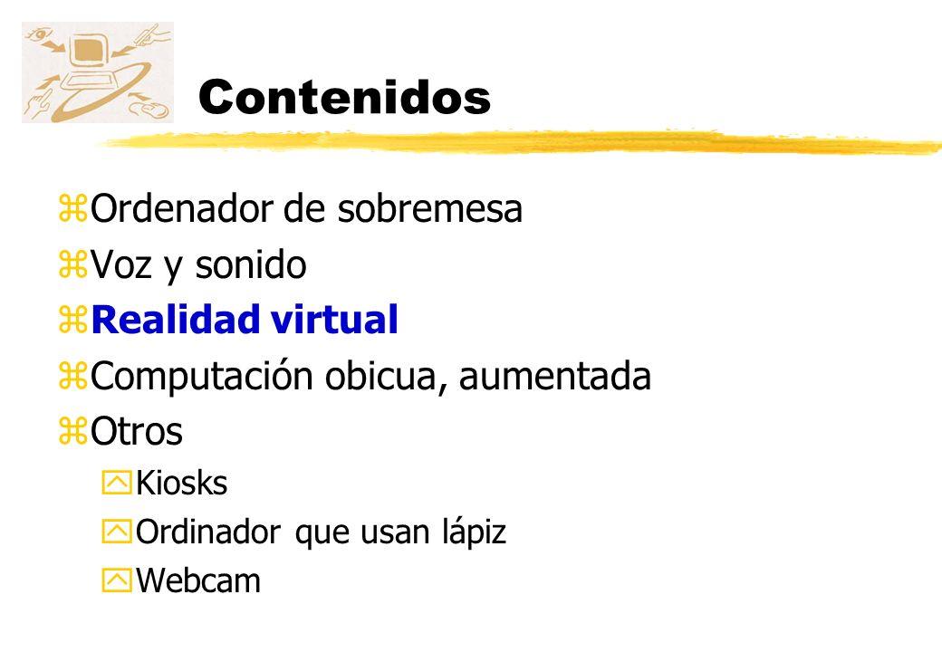Contenidos Ordenador de sobremesa Voz y sonido Realidad virtual