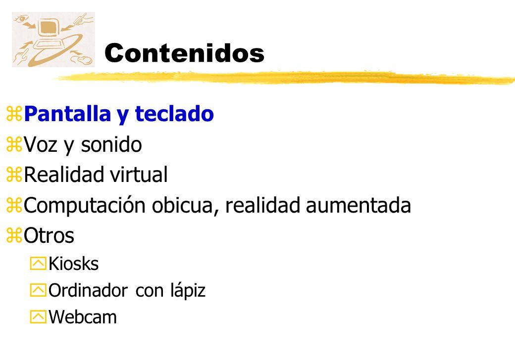 Contenidos Pantalla y teclado Voz y sonido Realidad virtual