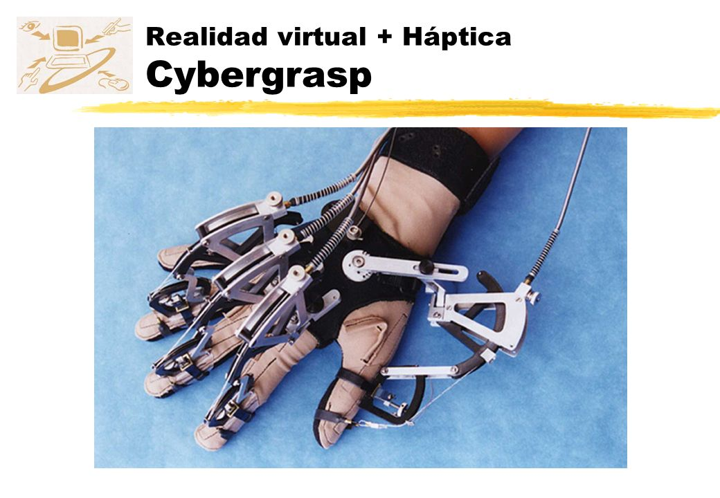 Realidad virtual + Háptica Cybergrasp