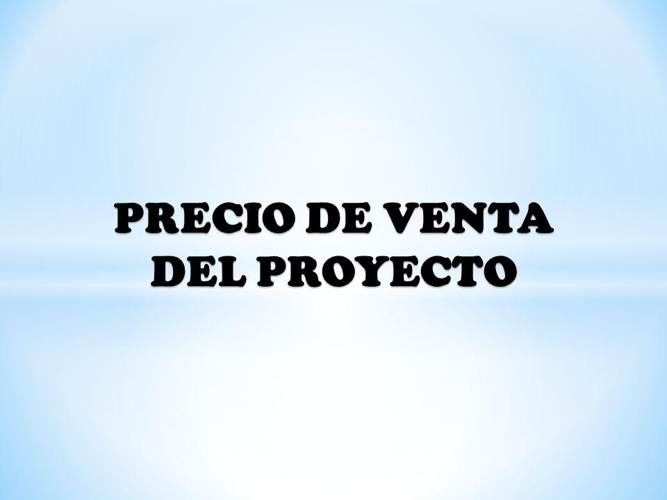 PRECIO DE VENTA DEL PROYECTO